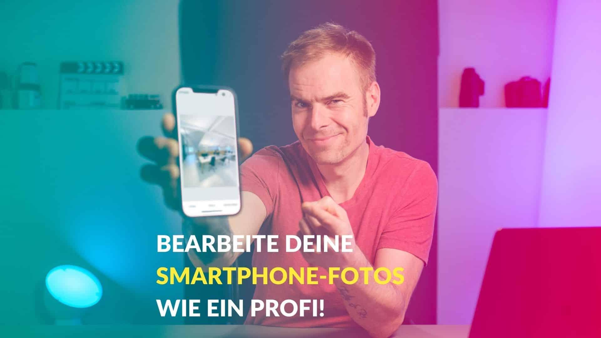 Bildbearbeitung mit dem Smartphone